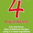 Book review: 4 Ingredients Cookbooks - quick but hardly healthy?