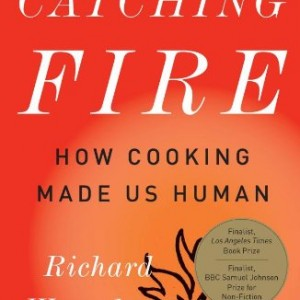Book Review: Catching Fire: How Cooking Made Us Human